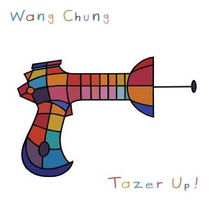 WangChung_TazerUp!