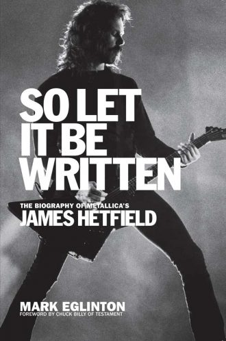 new james hetfield biography an interview with author mark eglinton go. Black Bedroom Furniture Sets. Home Design Ideas